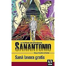 Sanà lavora gratis: Le inchieste del commissario Sanantonio