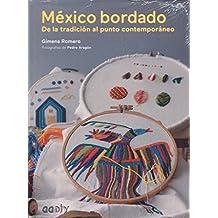 México bordado. De la tradición al punto contemporáneo ...