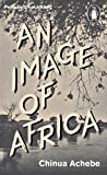 An Image of Africa/The Trouble with Nigeria (Penguin Great Ideas)