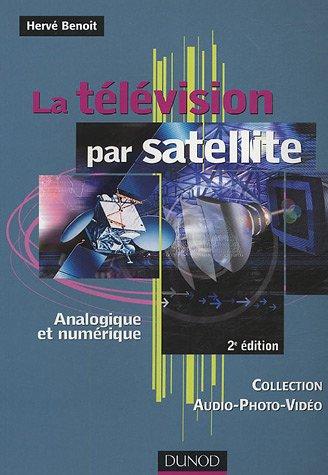 La télévision par satellite : Analogique et num�...