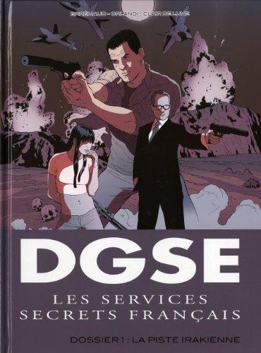 DGSE Les services secrets français, Tome 1 : Dossier 1 : La piste irakienne