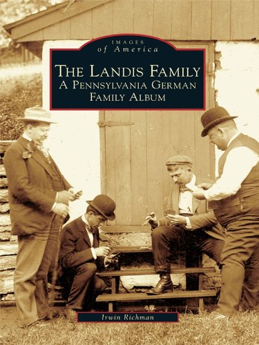 The Landis Family: A Pennsylvania German Family Album (Images of America) (English Edition) - Irwin Pa