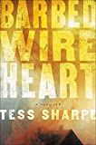 Barbed Wire Heart - Tess Sharpe