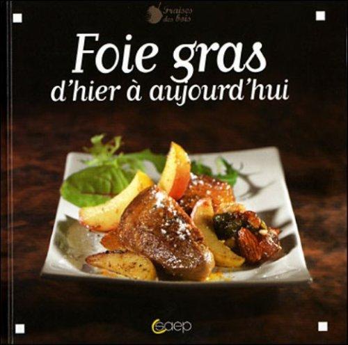 Foie gras : D'hier à aujourd'hui par Fabrice Bolard, Elisabeth Chardin, Jean-Luc Syren