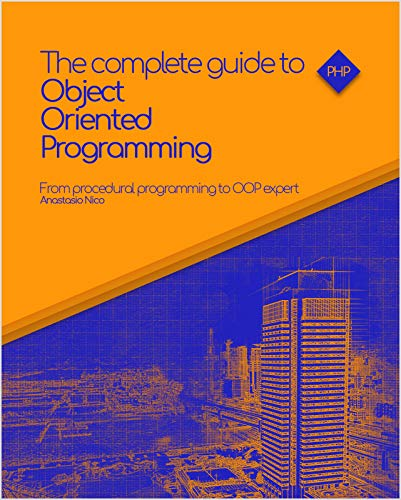 The complete guide to Object-Oriented Programming: Go from procedural programming to an OOP expert in PHP (English Edition) por Nico Anastasio
