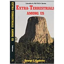 Extra-Terrestrials Among Us / by George C. Andrews