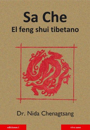 Sa che. El feng shui tibetano por NIDA CHENAGTSANG