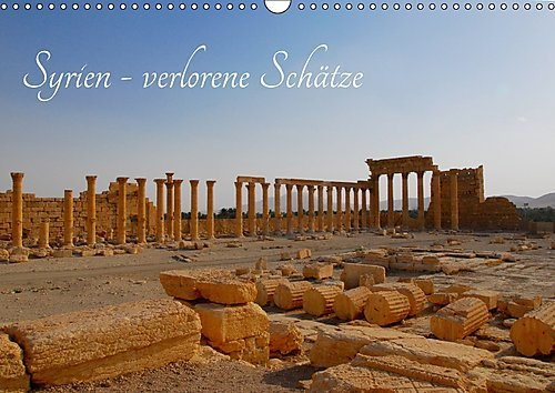 Preisvergleich Produktbild Syrien - verlorene Schätze (Wandkalender 2017 DIN A3 quer): Bilder einer Reise durch Syrien im Juni 2009 (Monatskalender, 14 Seiten ) (CALVENDO Orte)