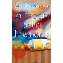 La Madre della Memoria (Italian Edition)