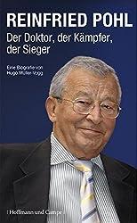 Reinfried Pohl - Der Doktor, der Kämpfer, der Sieger: Eine Biografie von Hugo Müller-Vogg (CP-Publikationen)