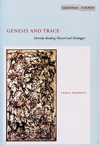 Genesis and Trace: Derrida Reading Husserl and Heidegger (Cultural Memory in the Present Series)