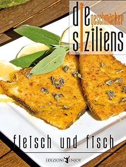 Die geschmäcker siziliens - Fisch und Fleish