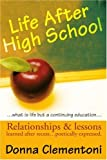 Life After High School: Relationships & lessons learned after recess... poetically expressed: Relationships & Lessons Le