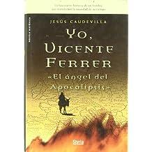 Yo Vicente Ferrer El Angel Del Ap (Novela Historica)
