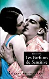 Les parfums de Sensitive (LECTURES AMOUREUSES t. 82)