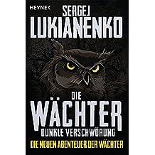 Die Wächter - Dunkle Verschwörung: Roman (Die neuen Abenteuer der Wächter, Band 2)
