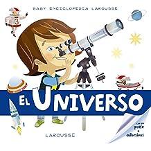 Baby enciclopedia. El Universo (Larousse - Infantil / Juvenil - Castellano - A Partir De 3 Años - Baby Enciclopedia)