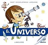 Baby enciclopedia. El Universo (Larousse - Infantil/Juvenil - Castellano - A Partir De 3 Años - Baby Enciclopedia)