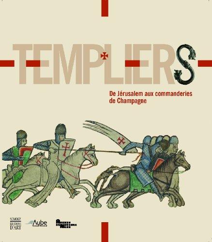 Templiers : De Jérusalem aux commanderies de Champagne par Arnaud Baudin