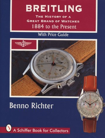 breitling-the-history-of-a-great-brand-of-watches-1884-to-the-present-a-schiffer-book-for-collectors