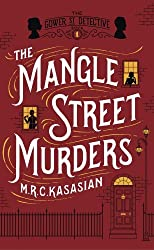 By M.R.C. Kasasian - The Mangle Street Murders