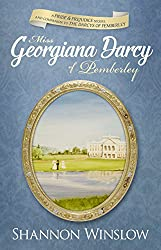 Miss Georgiana Darcy of Pemberley: a Pride & Prejudice sequel and companion to The Darcys of Pemberley (English Edition)