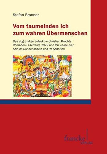 Vom taumelnden Ich zum wahren Übermenschen: Das abgründige Subjekt in Christian Krachts Romanen