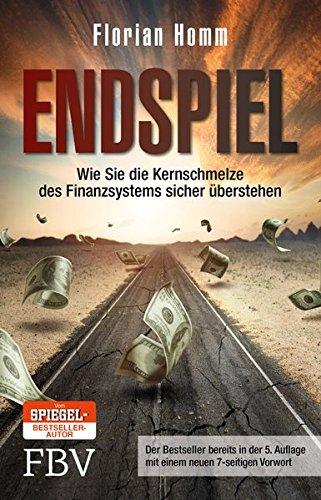 Buchseite und Rezensionen zu 'Endspiel: Wie Sie die Kernschmelze des Finanzsystems sicher überstehen' von Florian Homm