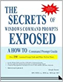 The Secrets of Windows Command Prompts Exposed by Joseph Jassey (2002-12-31)