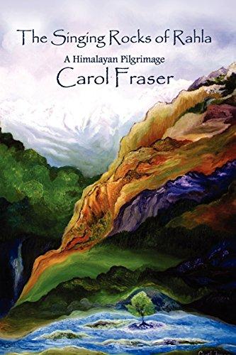The Singing Rocks of Rahla por Carol Fraser