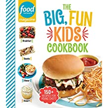 Food Network Magazine the Big, Fun Kids Cookbook: 150+ Recipes for Young Chefs