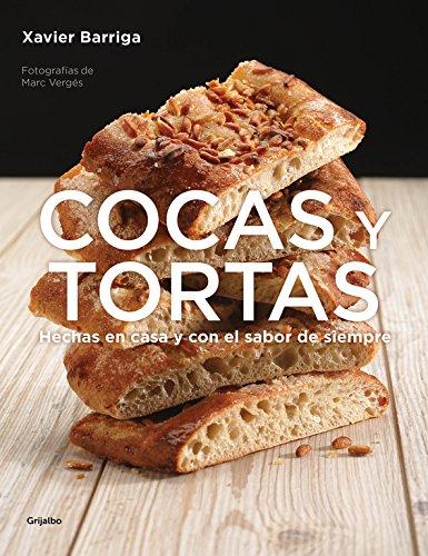 Cocas y tortas: Hechas en casa y con el sabor de siempre (Sabores) por Xavier Barriga