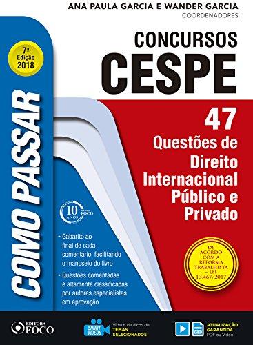 Como passar em concursos CESPE: direito internacional público e privado: 47 questões de direito internacional público e privado (Portuguese Edition) por Wander Garcia