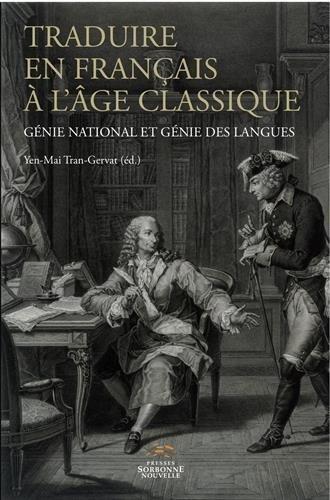 Traduire en Français a l'Age Classique. Génie National et Génie des l Angues