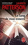 Michael Bennett, tome 6 : Le sang de mon ennemi par Patterson