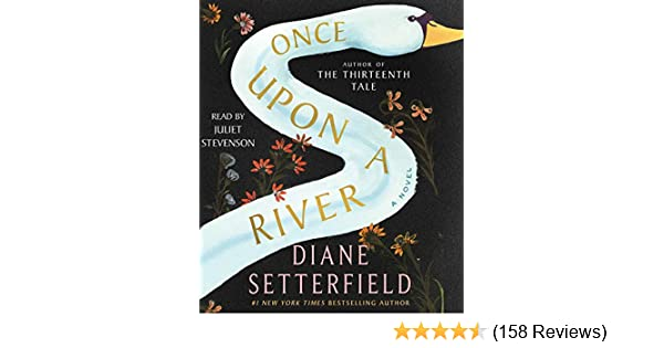 Once Upon a River: Amazon co uk: Diane Setterfield, Juliet