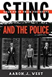 Sting and the Police: Walking in Their Footsteps (Tempo a Rowman & Littlefield Music Series on Rock, Pop, and Culture)