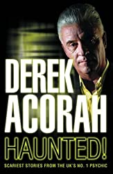 By Derek Acorah Haunted: Scariest stories from the UK's no. 1 psychic [Paperback]