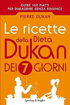 Le ricette della dieta Dukan dei 7 giorni di [Dukan, Pierre]