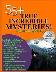 55+ True Incredible Mysteries!