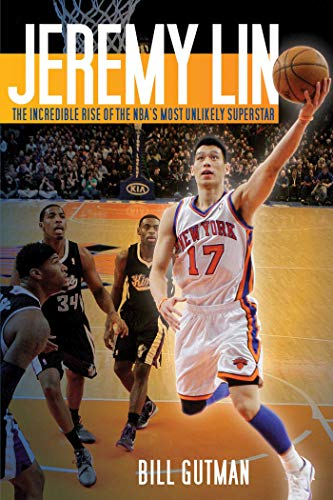 Jeremy Lin: The Incredible Rise of the NBA's Most Unlikely Superstar (English Edition)