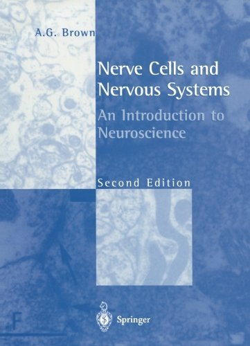 Nerve Cells And Nervous Systems: An Introduction To Neuroscience por A.g. Brown epub