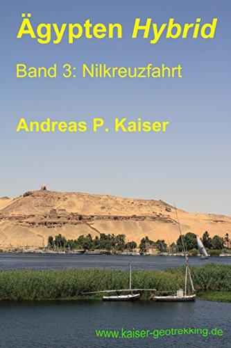 Nilkreuzfahrt: Der persönliche Reiseführer. (Ägypten Hybrid 3)