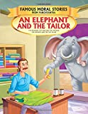 An Elephant and the Tailor - Book 14 (Famous Moral Stories from Panchtantra)