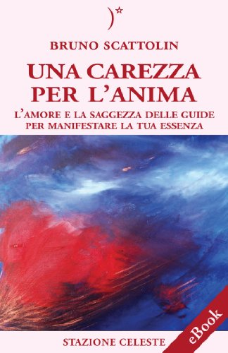 Una Carezza per l'Anima: 1 (Stazione Celeste eBook)