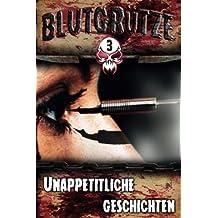 Blutgruetze 3: Unappetitliche Geschichten