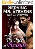 Serving Mr. Stevens, Part Four: The Price of Pleasure  -- An Erotic Romance (Part 4 of 5) (English Edition)