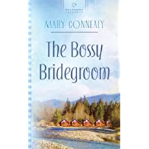 The Bossy Bridegroom (South Dakota Weddings, Book 3) (Heartsong Presents #830) by Mary Connealy (2008-12-10)