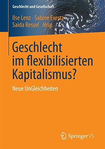 Geschlecht im flexibilisierten Kapitalismus?: Neue UnGleichheiten (Geschlecht und Gesellschaft)