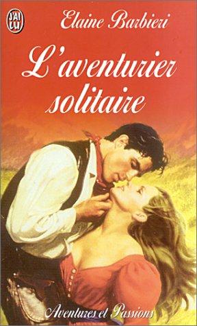 L'Aventurier solitaire par Elaine Barbieri